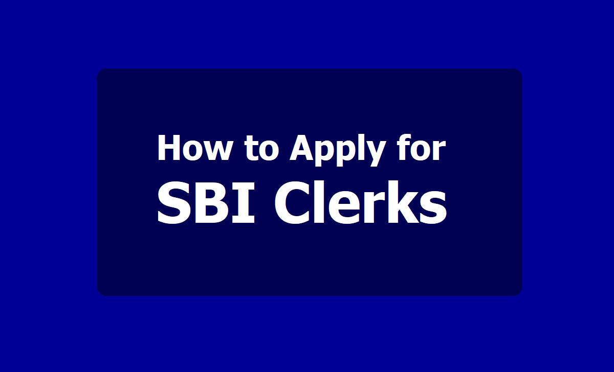How to Apply for SBI Clerks Junior Associates 2020