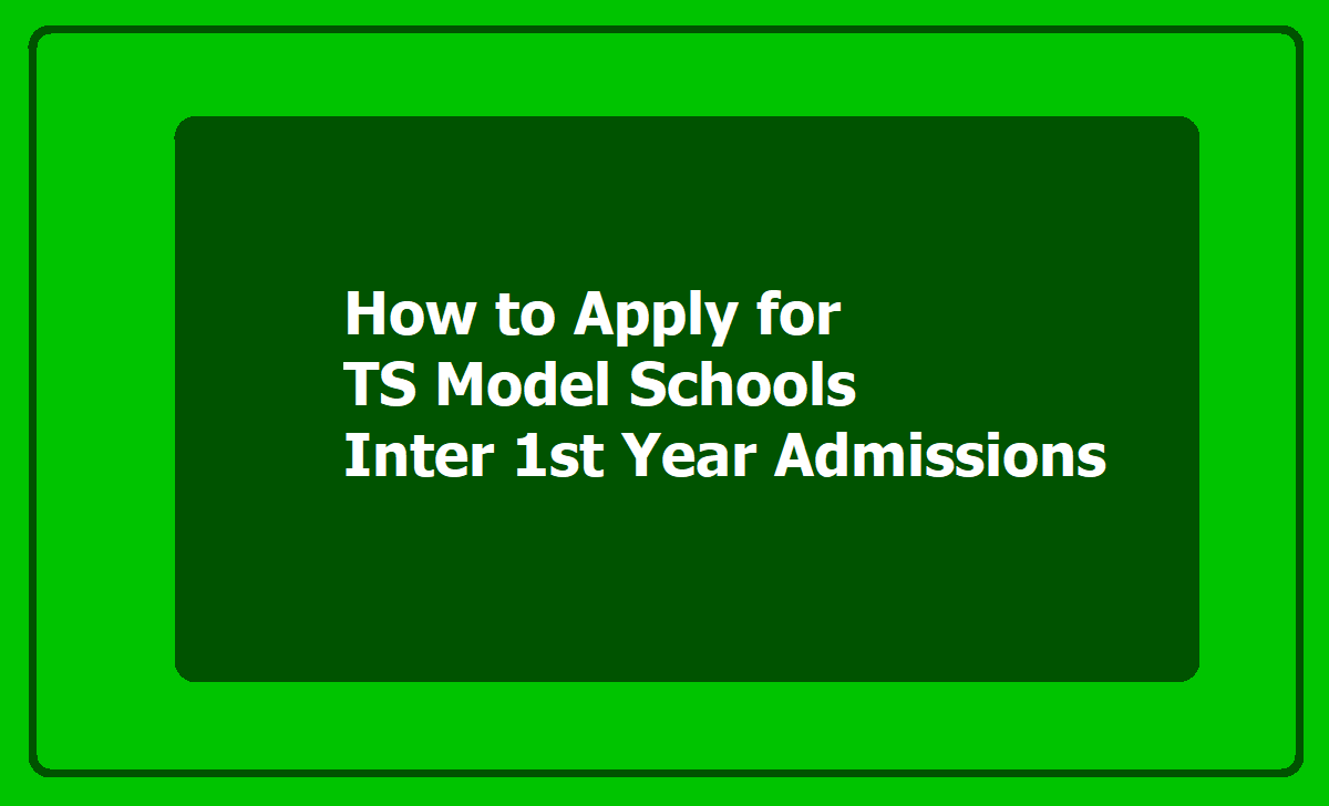 How to Apply for TS Model Schools Inter 1st Year Admissions 2020, Apply Online