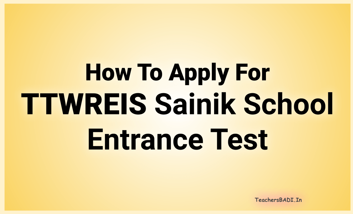 How to Apply for TTWR Sainik School Entrance Test