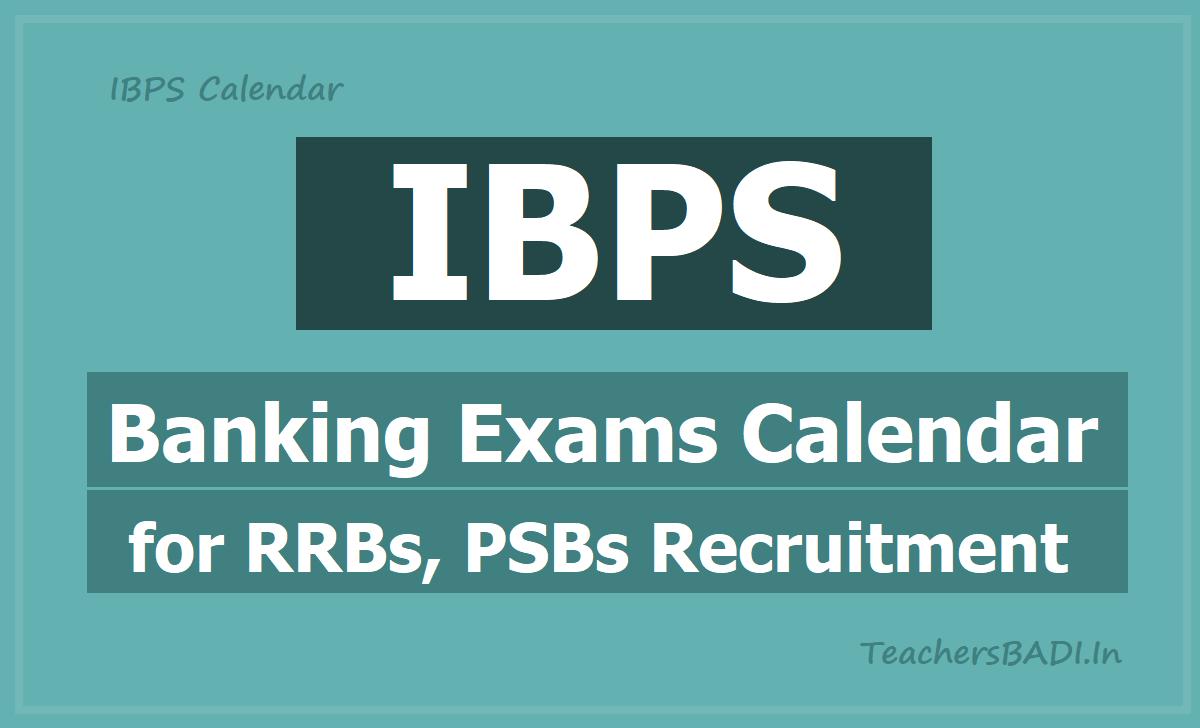 IBPS Banking Exams Calendar for RRBs, PSBs Recruitment