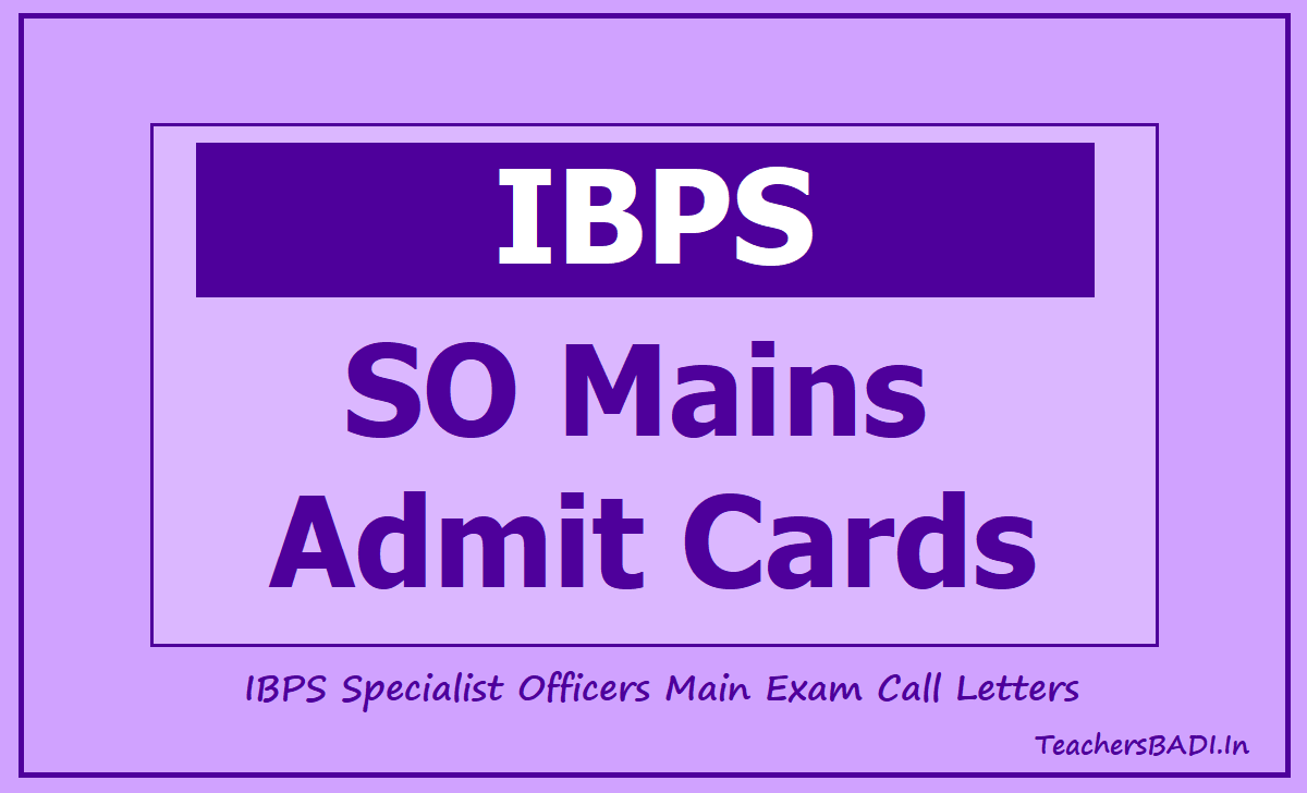 IBPS SO Mains Admit Cards