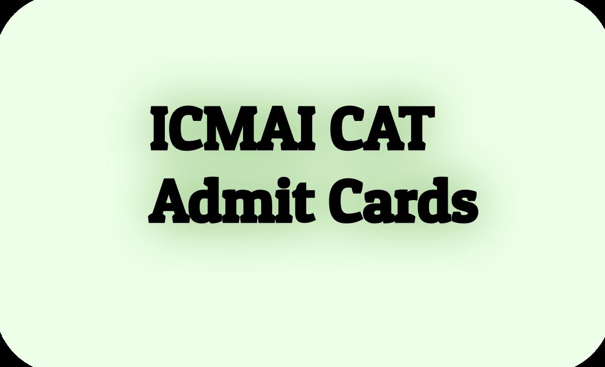 ICMAI CAT Exam Admit Cards 2020