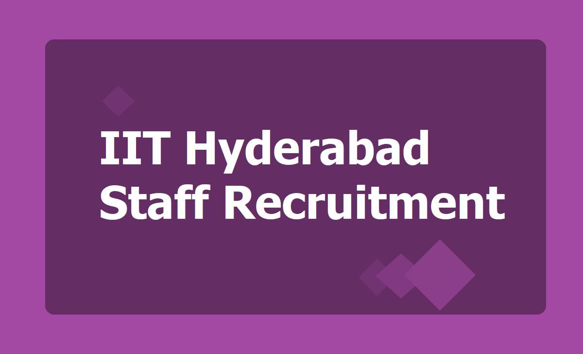 IIT Hyderabad Non-Teaching Staff Recruitment 2020