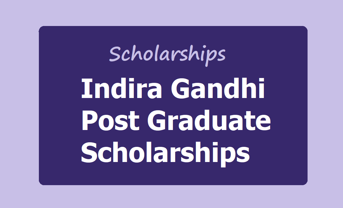Indira Gandhi Post Graduate Scholarships