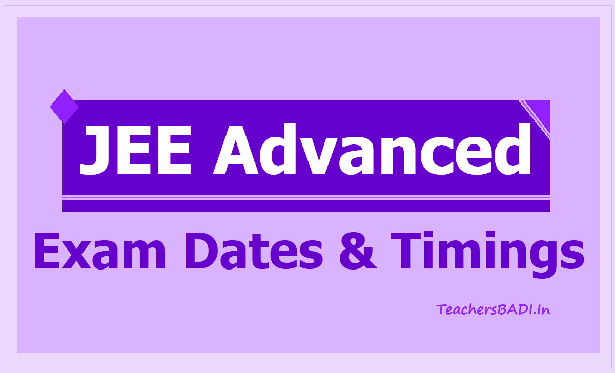 JEE Advanced Exam dates 2020 & Timings for Paper I, Paper 2 Exams