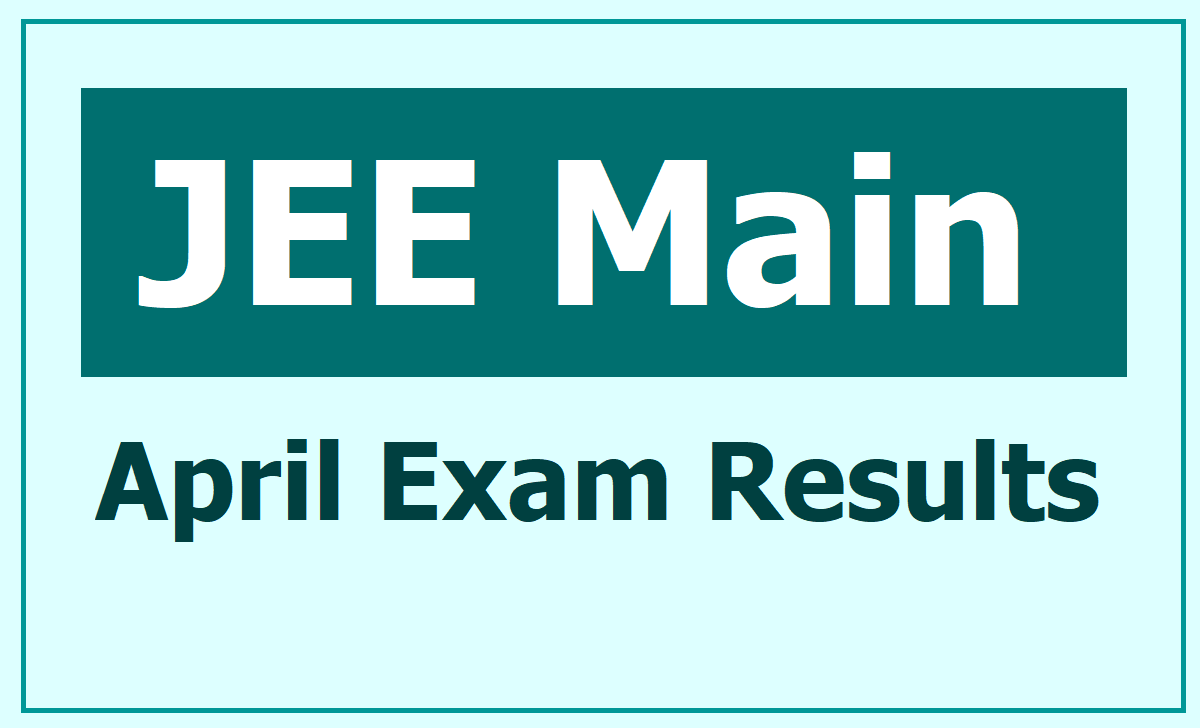 JEE Main April Exam Results 2020