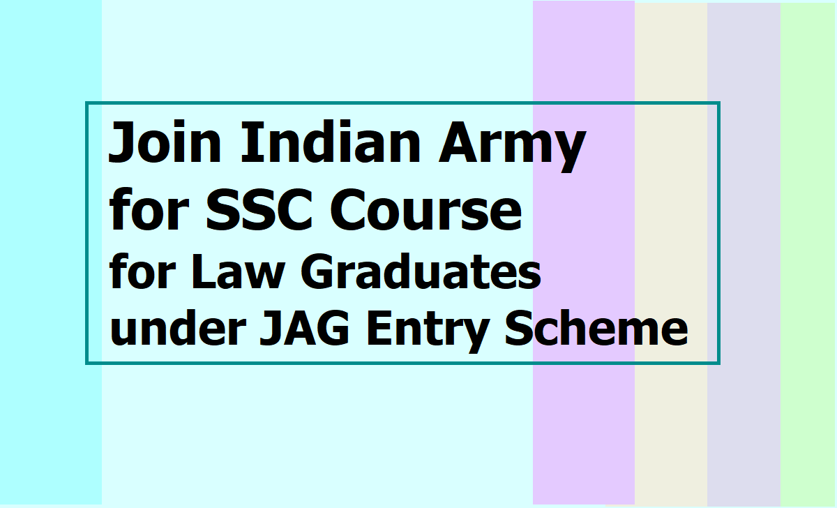 Join Indian Army for SSC Course 2020 for Law Graduates under JAG Entry Scheme