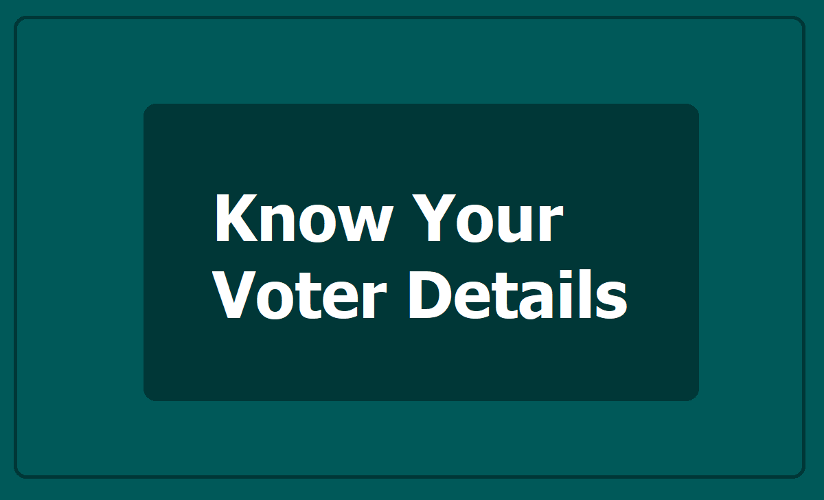 Know Your Voter Details