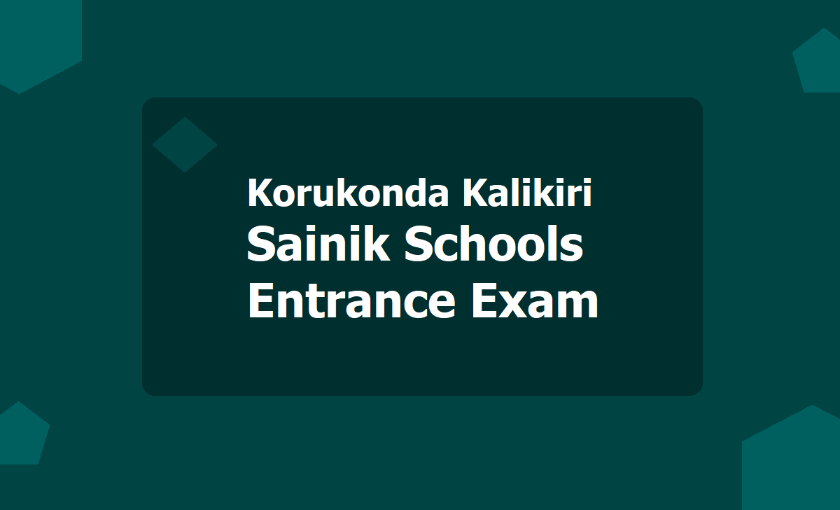 Korukonda Kalikiri Sainik School Entrance Exam 2020
