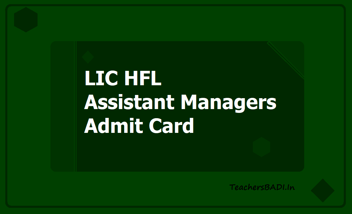 LIC HFL Assistant Managers Admit Card