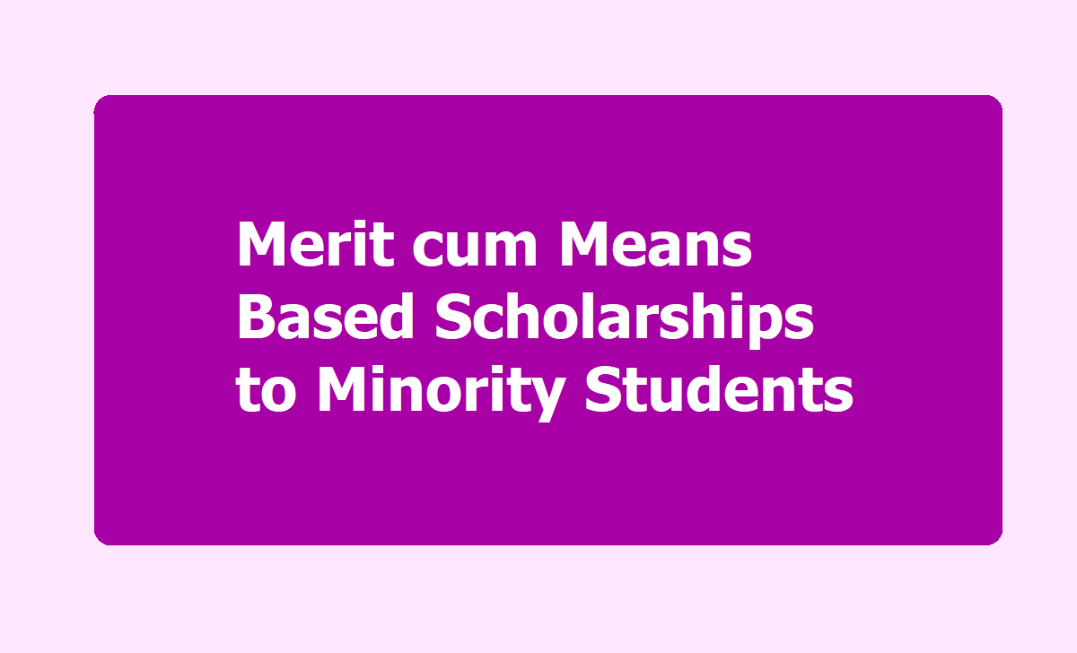 Merit cum Means Based Scholarships to Minority Students