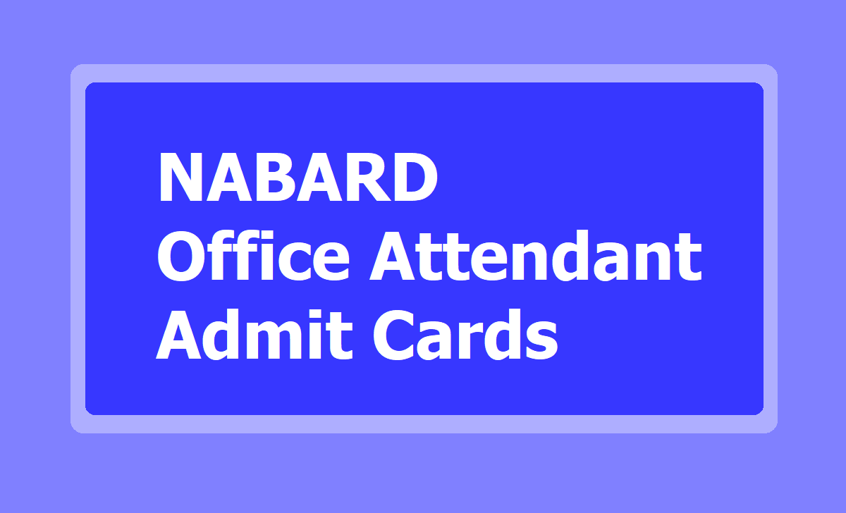 NABARD Office Attendant Admit Cards 2020