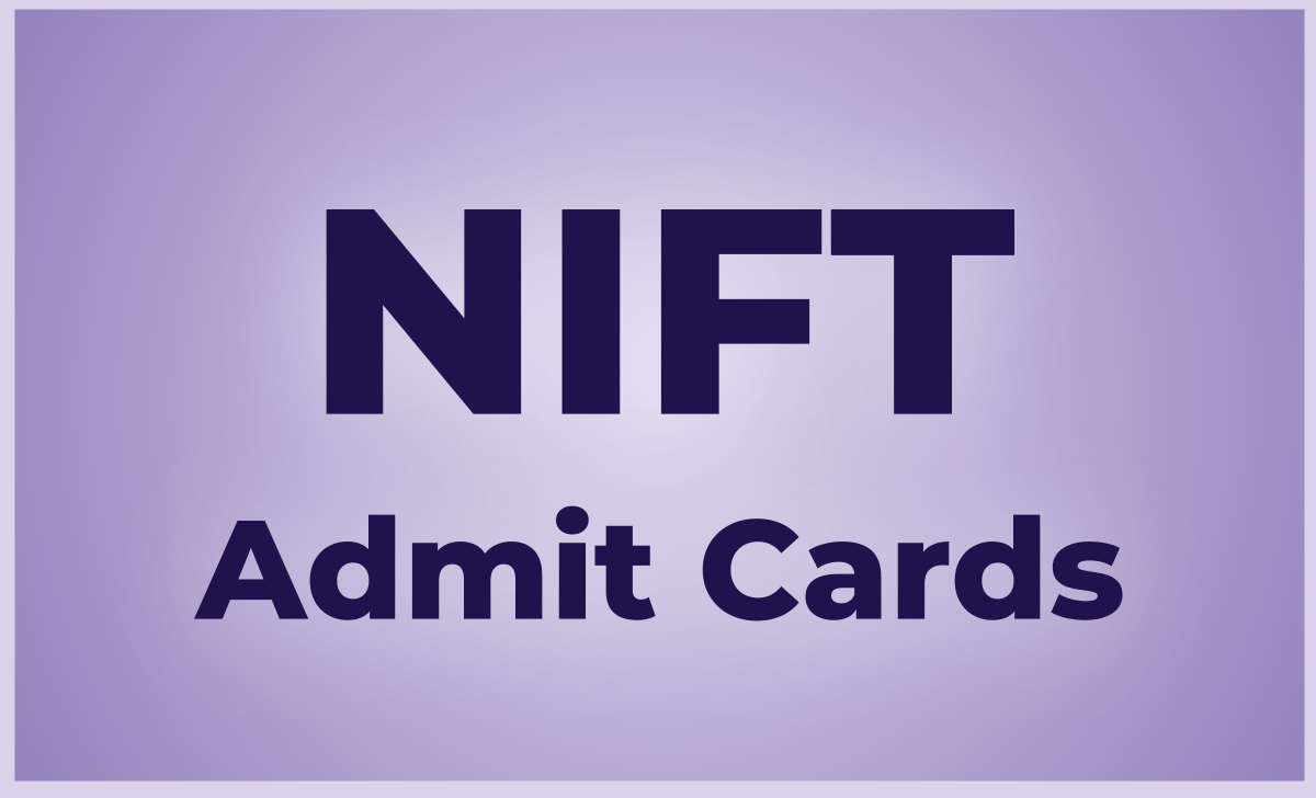 NIFT Entrance Exam Admit cards