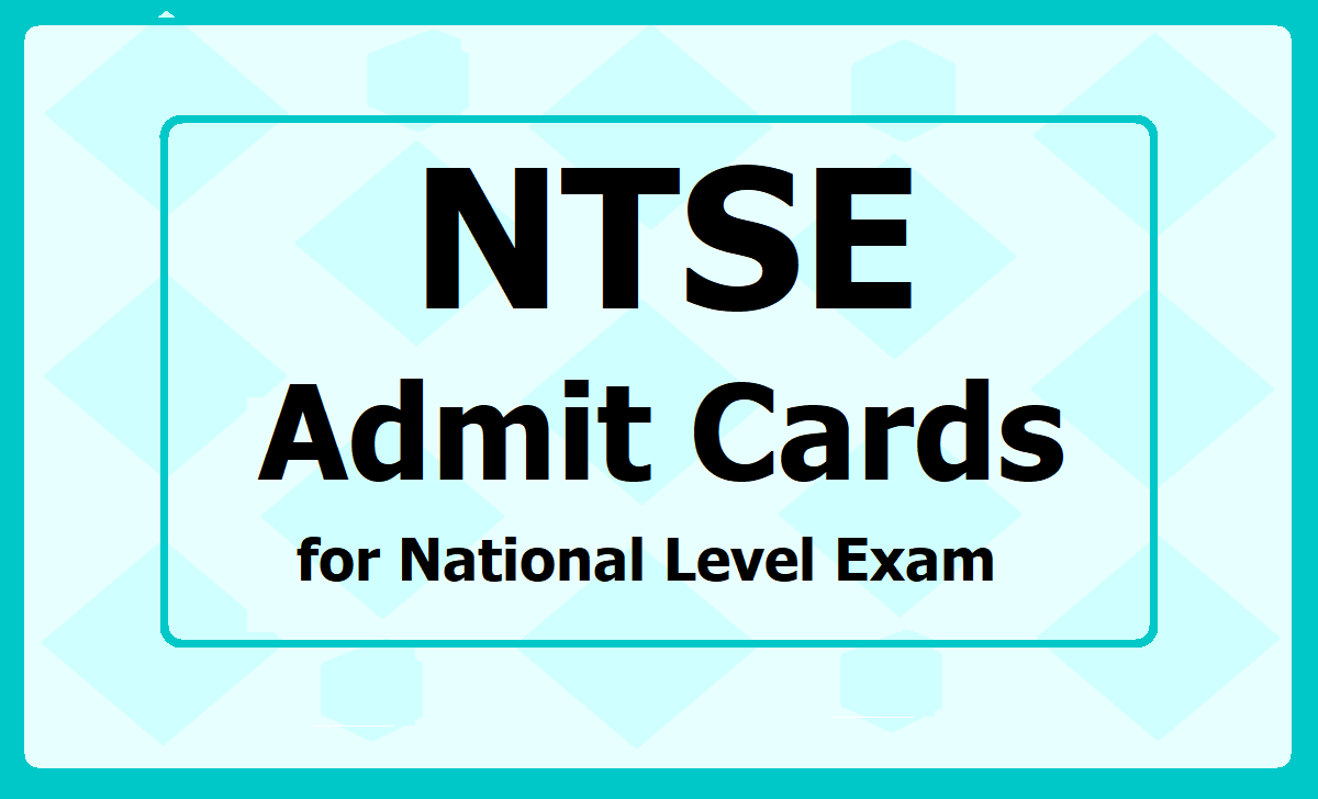 NTSE Admit Cards Hall Tickets for National Level Exam