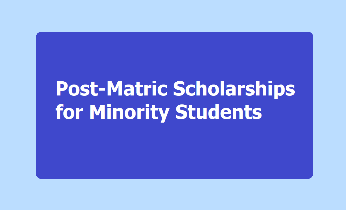 Post-Matric Scholarships for Minority Students