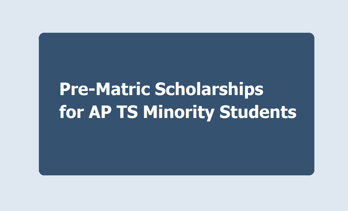 Pre-Matric Scholarships for AP TS Minority Students