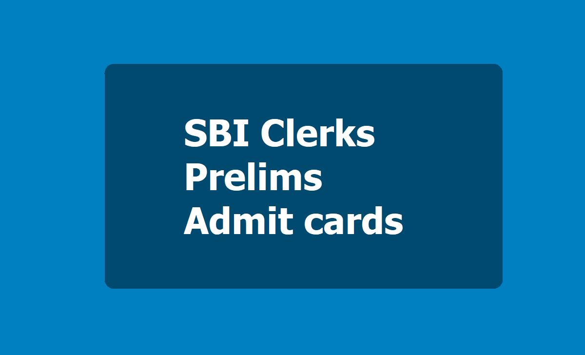 SBI Clerks Prelims Admit cards