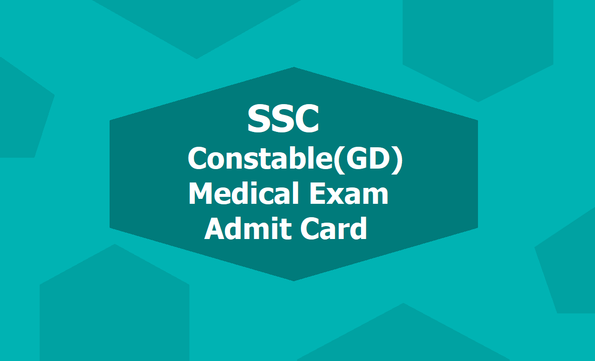 SSC Constable(GD) Medical Exam Admit Card 2020