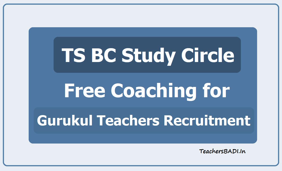TS BC Study Circle Free Coaching for TS Gurukul Teachers Recruitment