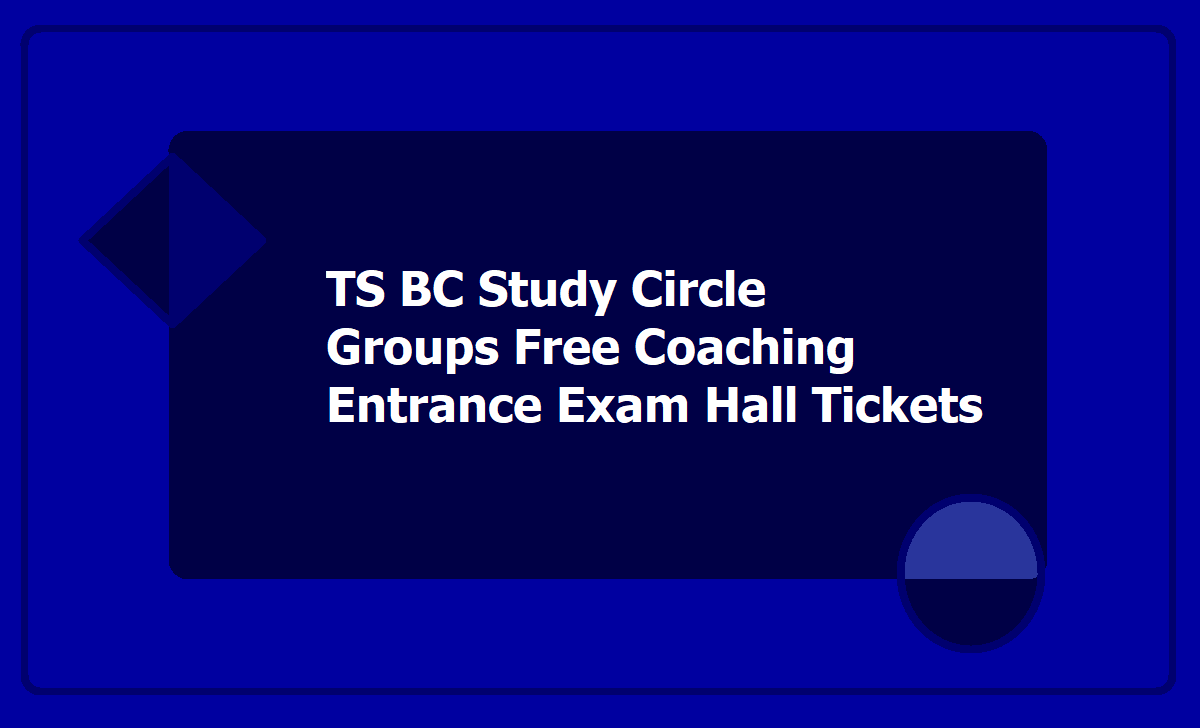 TS BC Study Circle Groups Free Coaching Entrance Exam Hall tickets 2020