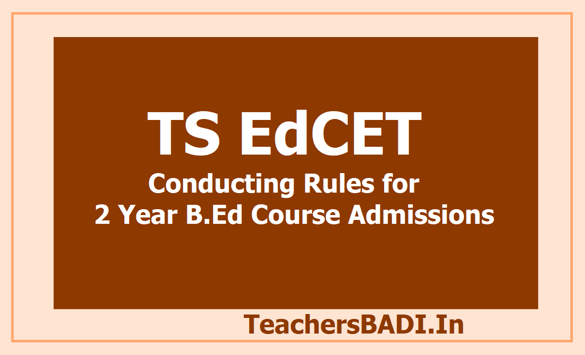 TS EdCET Conducting Rules for 2 Year B.Ed Course Admissions