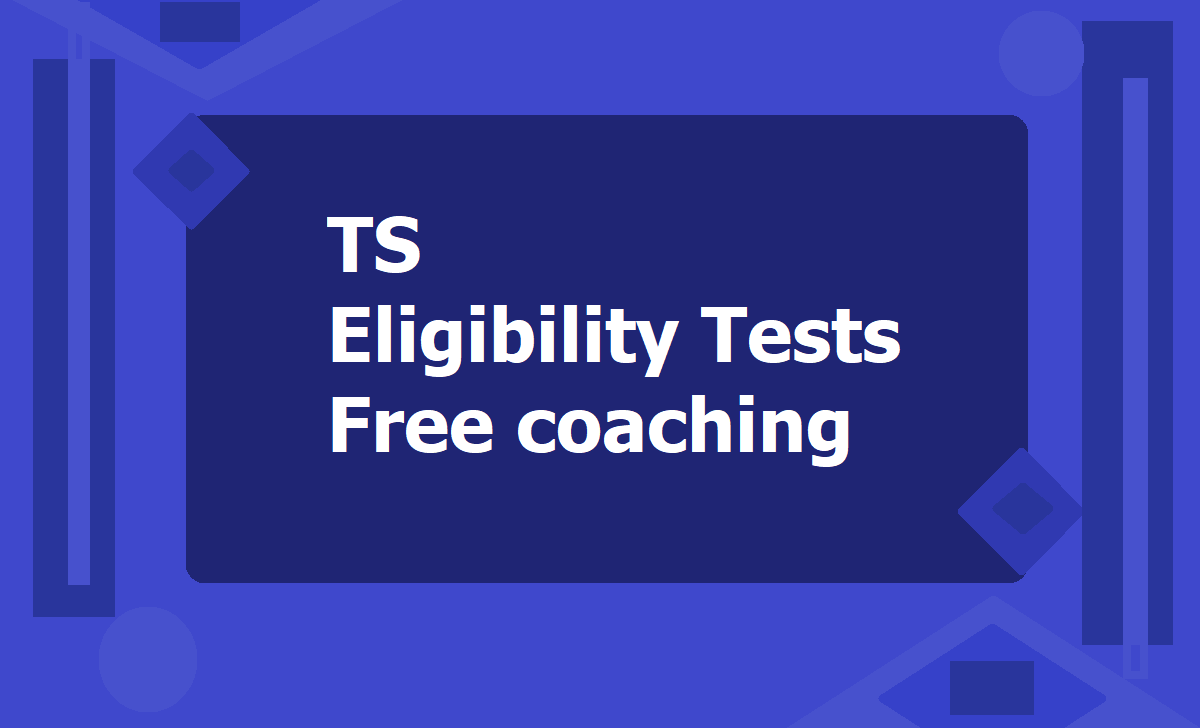 TS Eligibility Tests Free coaching
