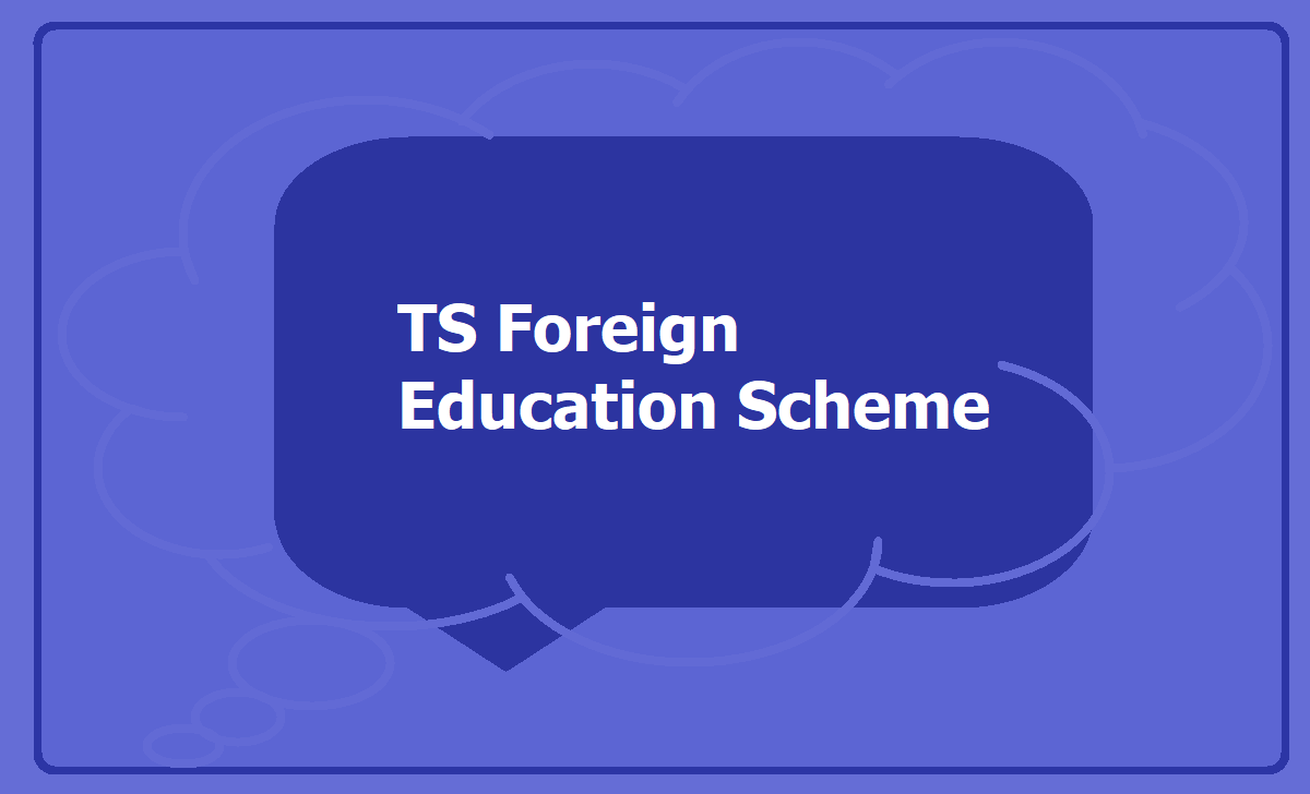 TS Foreign Education Scheme 2020