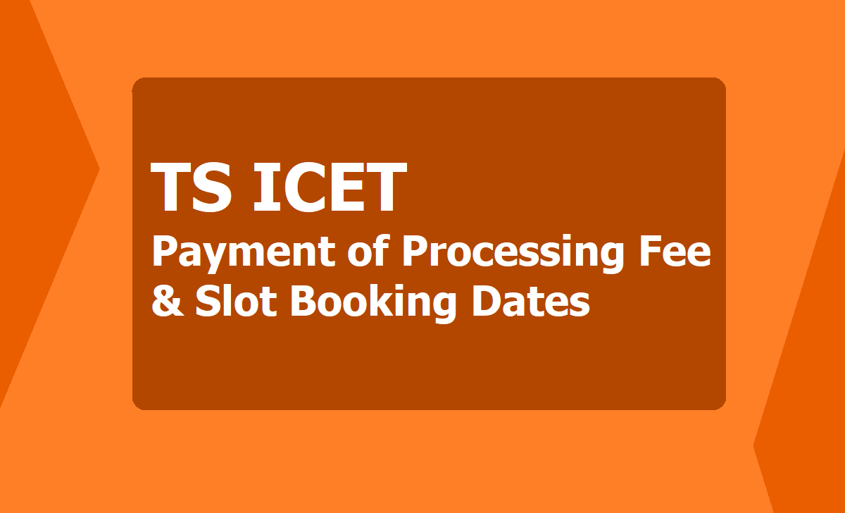 TS ICET Payment of Processing Fee & Slot Booking Dates 2020