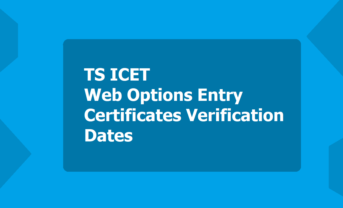 TS ICET Web Options Entry, Certificates Verification Dates 2020