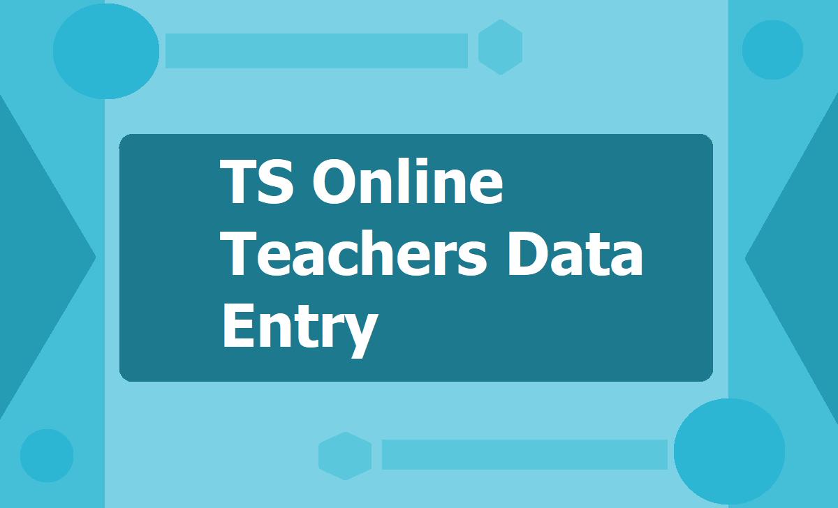 TS Online Teachers Data Entry 2020