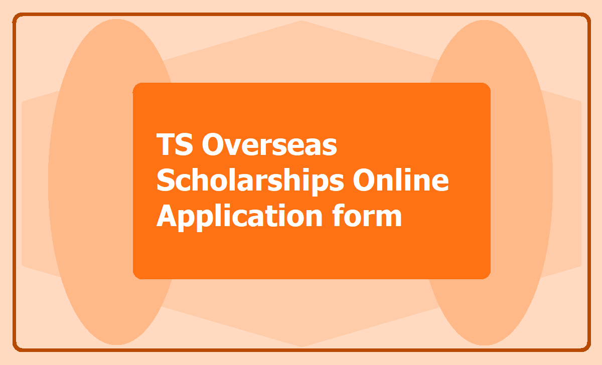 TS Overseas Scholarships Online Application form