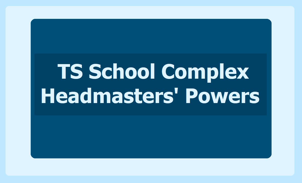 TS School Complex Headmasters' Powers