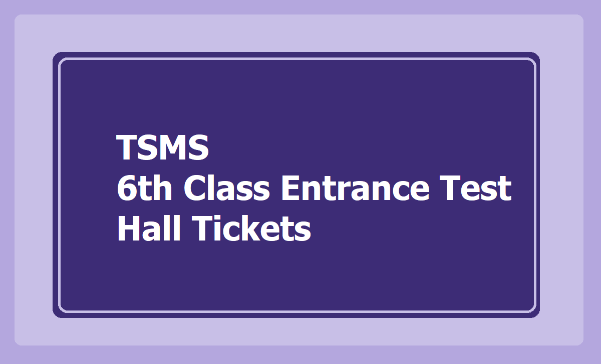 TSMS 6th Class Entrance Test Hall Tickets