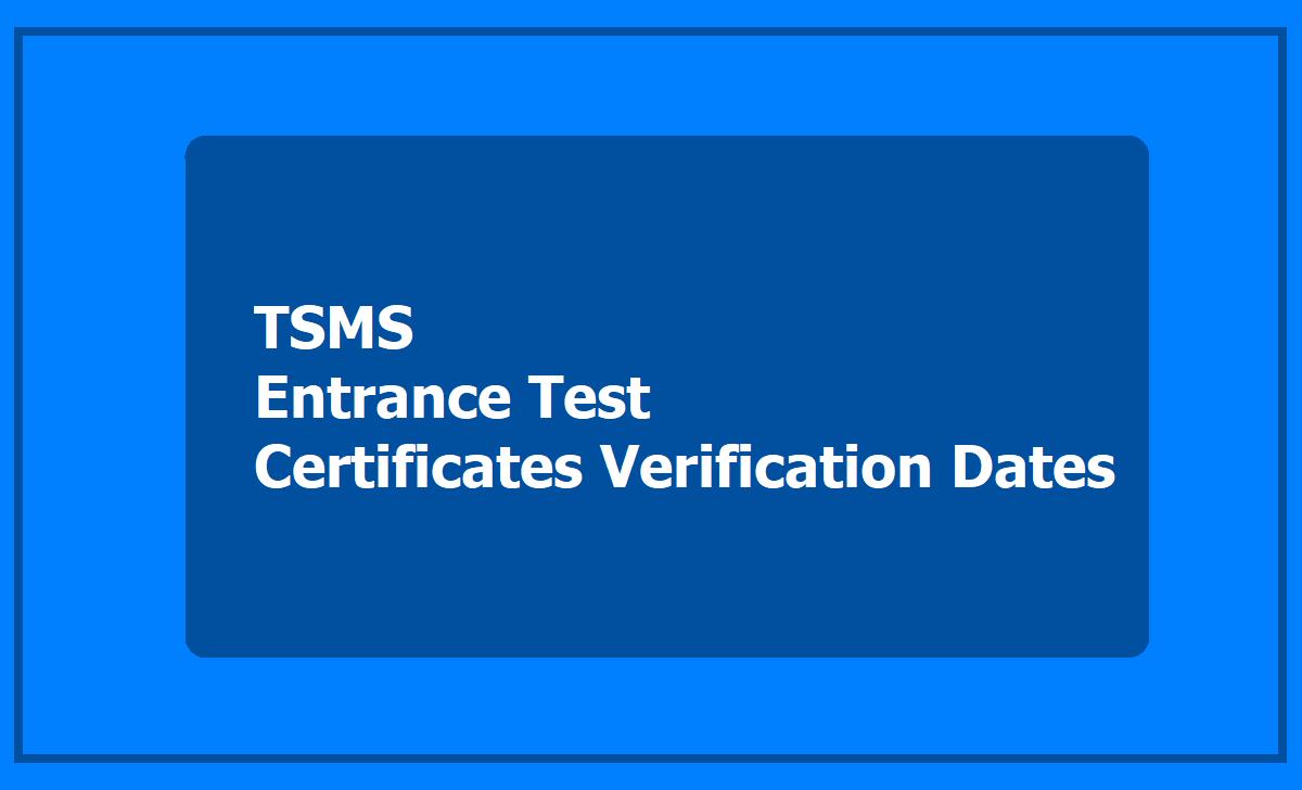TSMS Entrance Test Certificates Verification Dates & Schedule 2020 (TSMSCET)