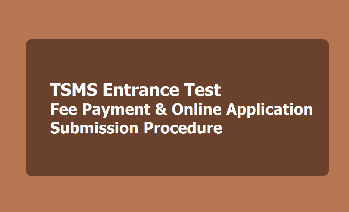 TSMS Entrance Test Fee Payment & Online Application Submission Procedure