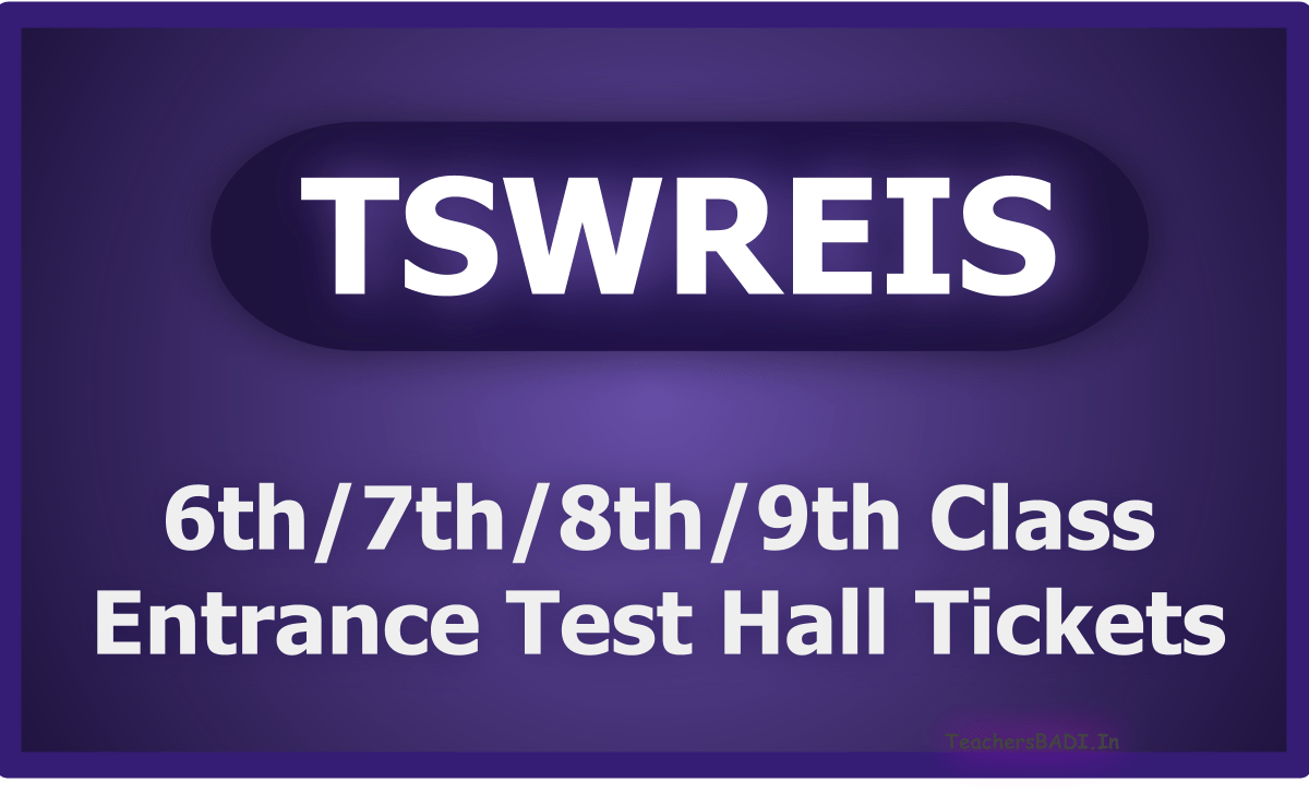 TSWREIS 6th7th8th9th Classes Entrance Test Hall Tickets