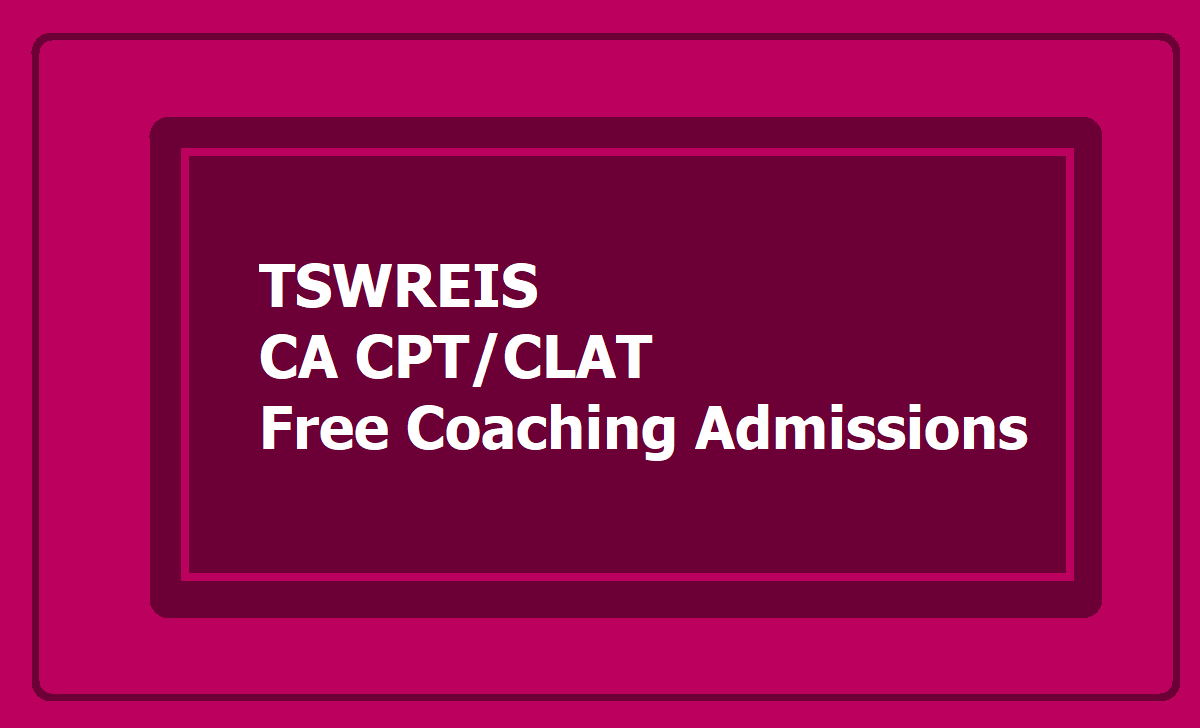 TSWREIS CA CPT CLAT Free Coaching Admissions 2020