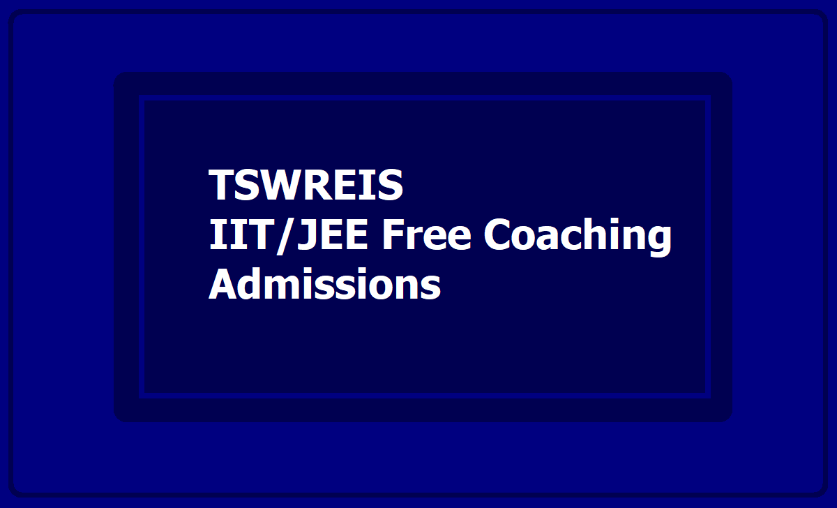 TSWREIS IIT JEE Free Coaching Admissions 2020, Apply Online