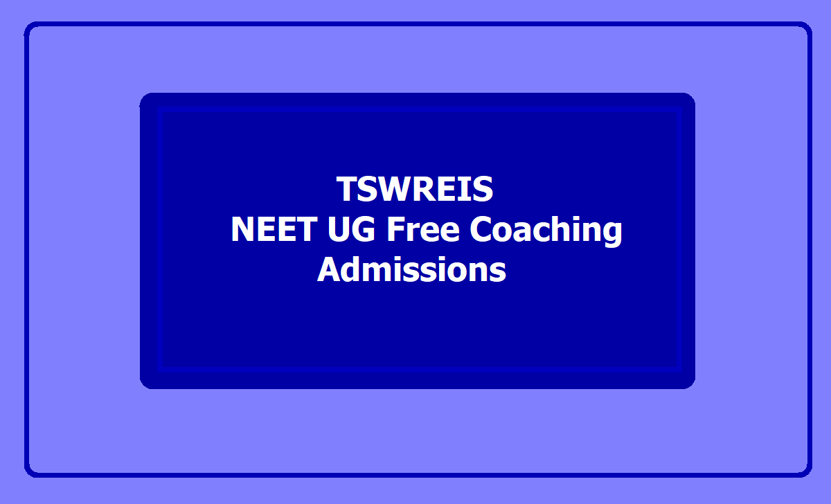 TSWREIS Long term NEET UG 2021 Free Coaching Admissions