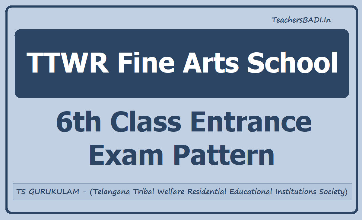 TTWR Fine Arts School 6th Class Entrance Exam Pattern
