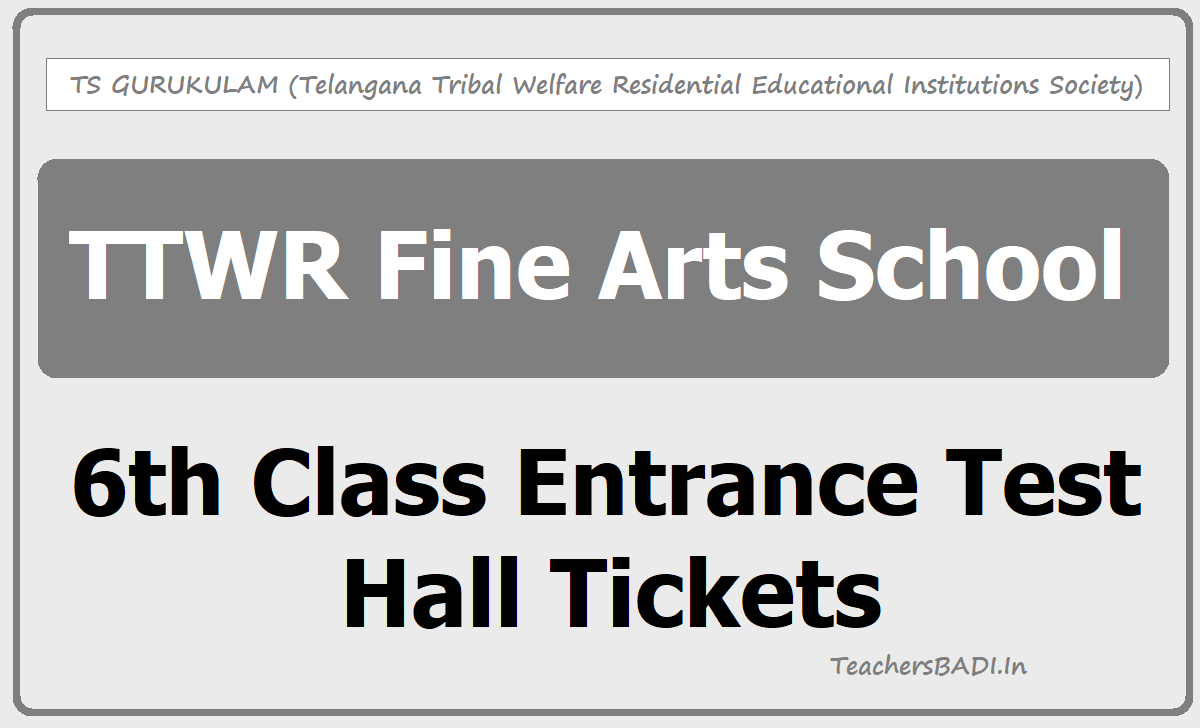 TTWR Fine Arts School 6th Class Entrance Test Hall Tickets
