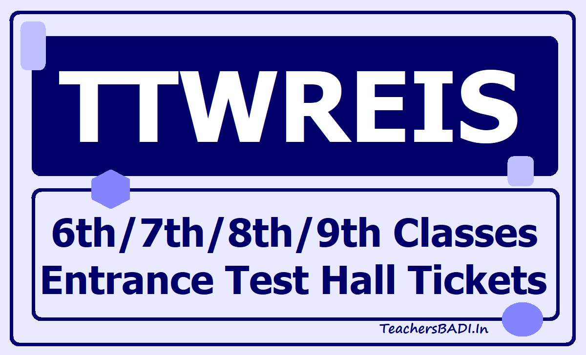 TTWREIS 6th 7th 8th 9th Classes Entrance Test Hall Tickets
