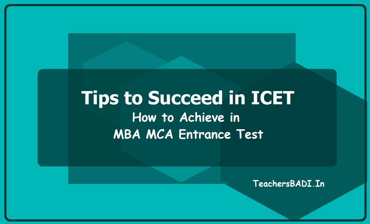 Tips to Succeed in AP & TS ICET 2020, How to Achieve in MBA MCA Entrance Test