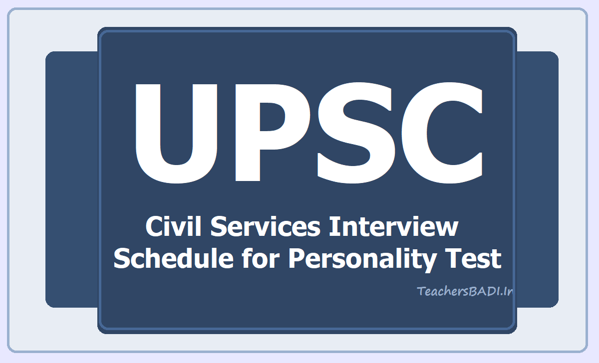 UPSC Civil Services Interview Schedule 2020 for Personality Test