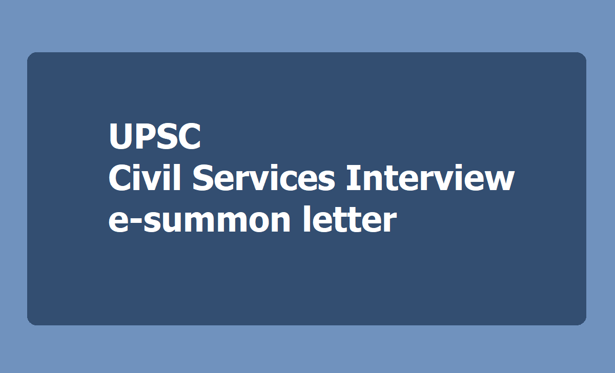 UPSC Civil Services Interview e-summon letter 2020