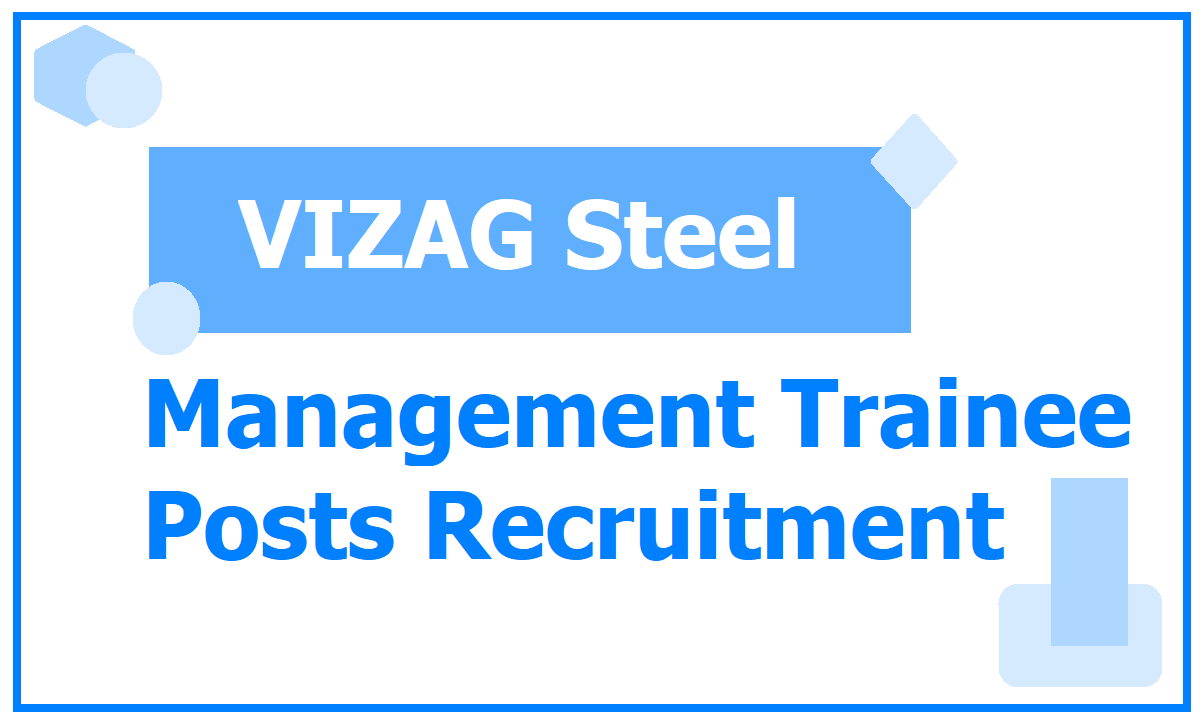 VIZAG Steel Management Trainee posts Recruitment