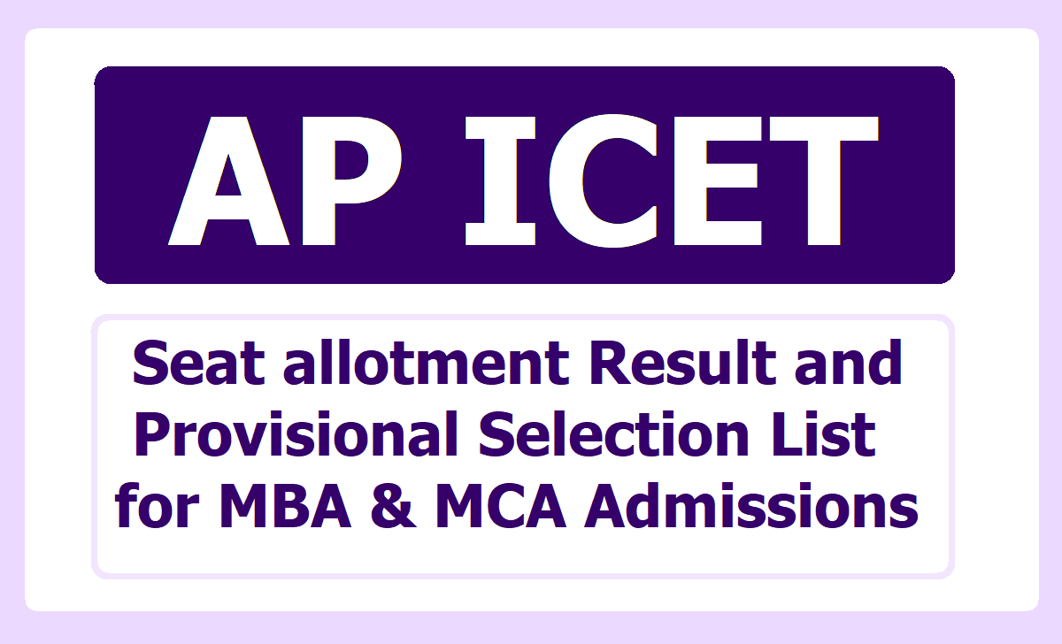 AP ICET Seat allotment Result & Provisional Selection List 2020 for MBA, MCA Admissions