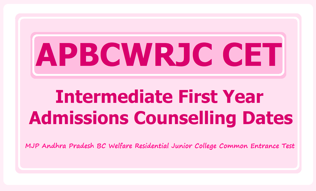 APBCWRJC CET Inter 1st Year Admissions Counselling Dates 2020