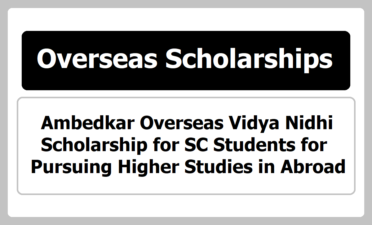 Ambedkar Overseas Vidya Nidhi Scholarship for SC Students for pursuing Higher Studies Abroad