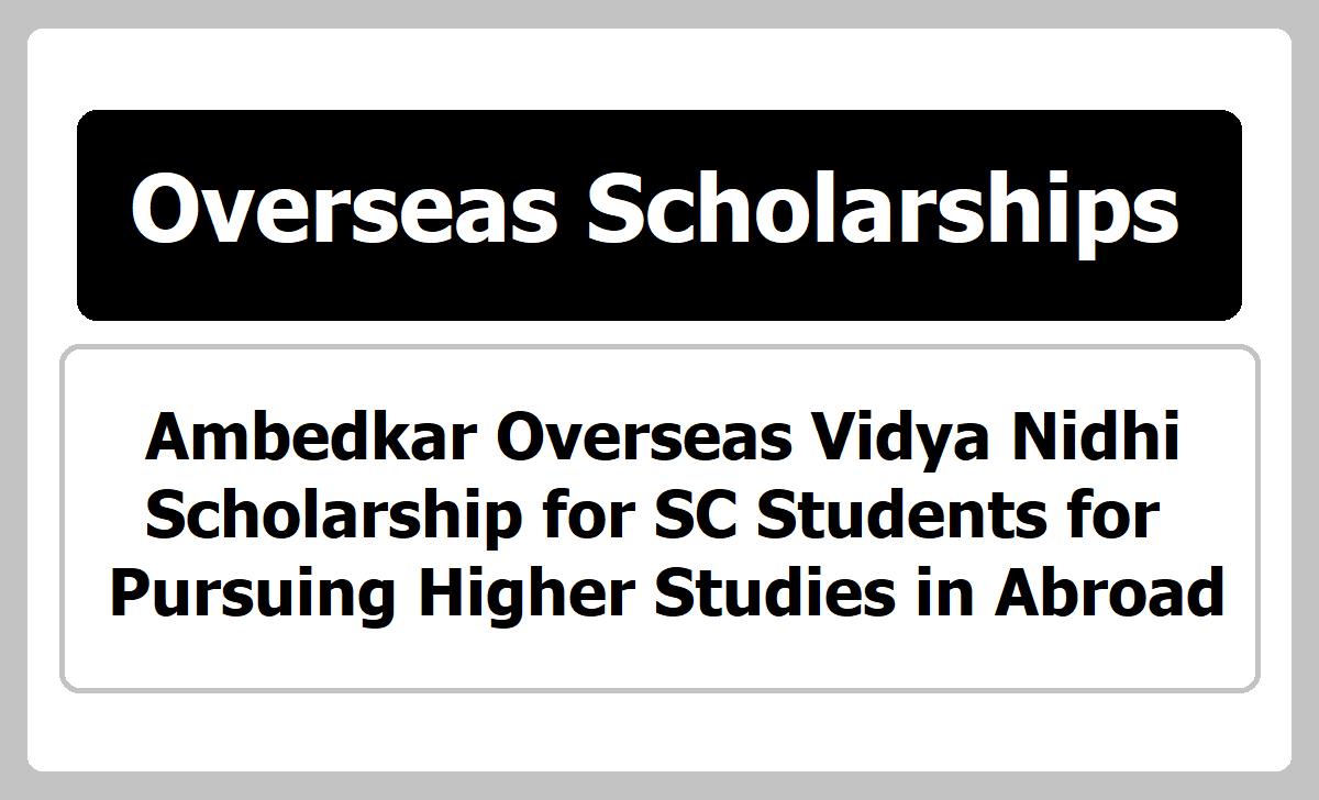 Ambedkar Overseas Vidya Nidhi Scholarship for SC Students for pursuing Higher Studies Abroad